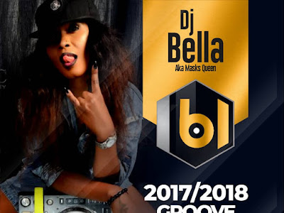 DOWNLOAD MIXTAPE: DJ Bella - 2017/2018 Groove Mixtape