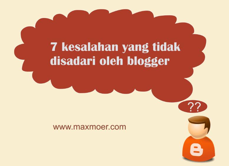Kesalahan yang tidak disadari oleh Seorang Blogger