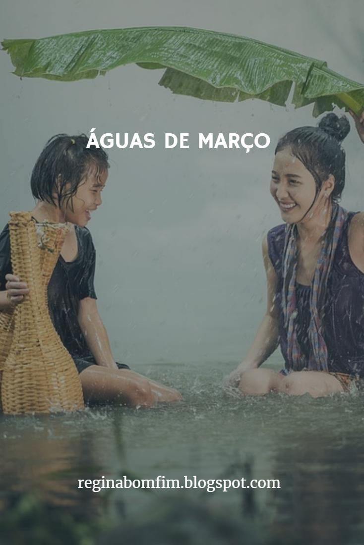 ÁGUAS DE MARÇO: APRENDER A SER SOL EM TODAS AS ESTAÇÕES