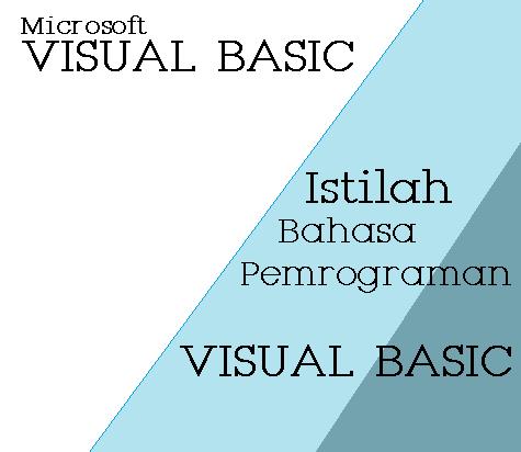 Istilah Dalam Pemrograman Visual Basic