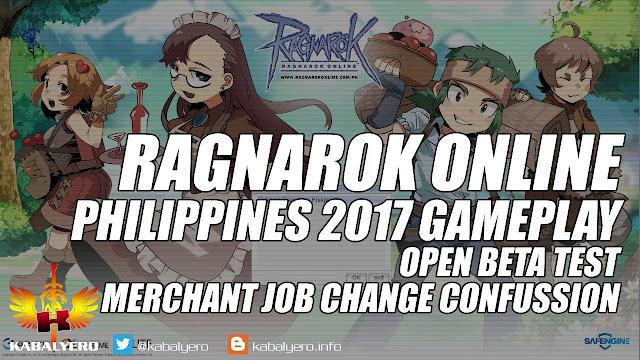 Ragnarok Online Philippines 2017 Gameplay, Open Beta Test, Merchant Job Change Confusion