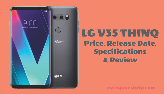 LG V35 THINQ Price, Release Date, Specifications & Review