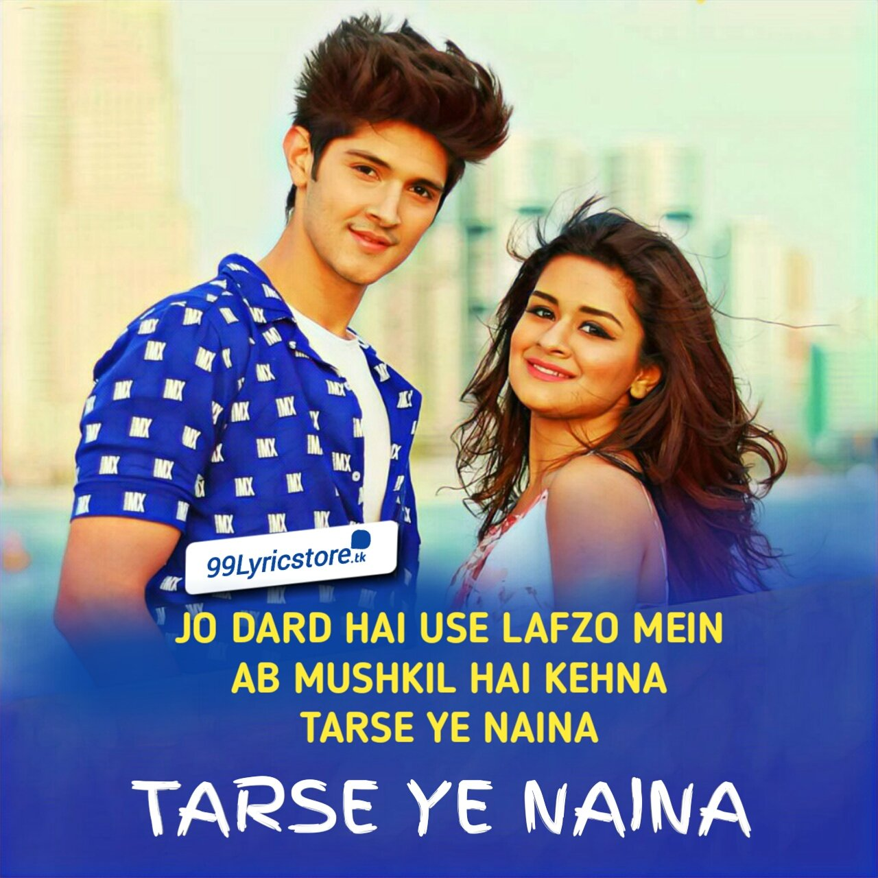 Tarse Ye Naina Sad Song Lyrics written by Kumaar song Starring Avneet Kaur and Rohan Mehra
