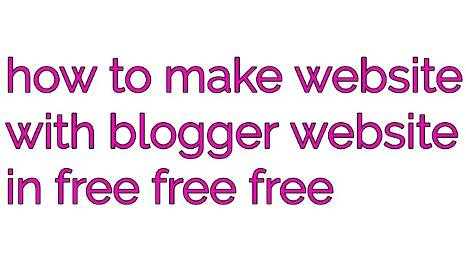 How to make website with blogger
