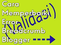 Cara Memperbaiki Error Breadcrumb Blogger