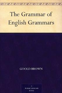The Grammar of English Grammars by Goold Brown PDF Book Download