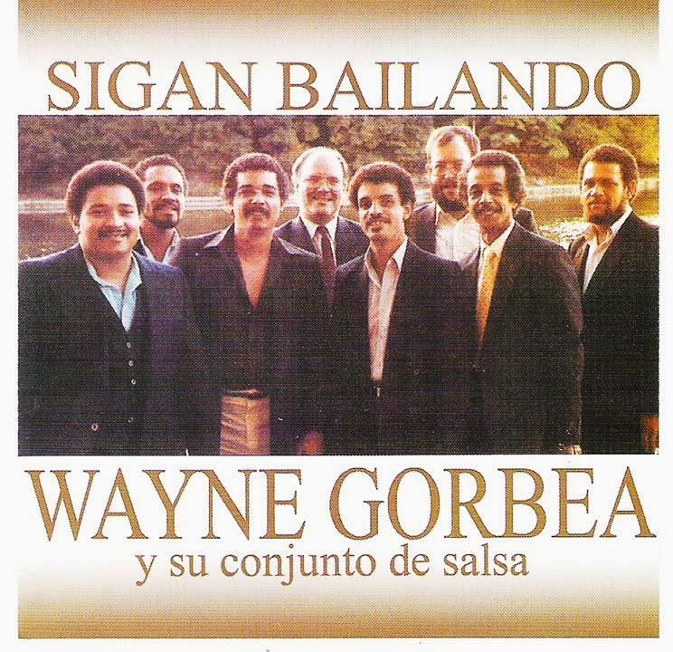 SIGAN BAILANDO - WAYNE GORBEA Y SU CONJUNTO SALSA (1986)
