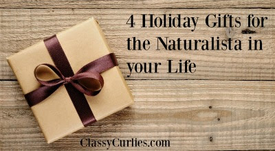 4 Holiday Gifts for the Naturalista in your Life