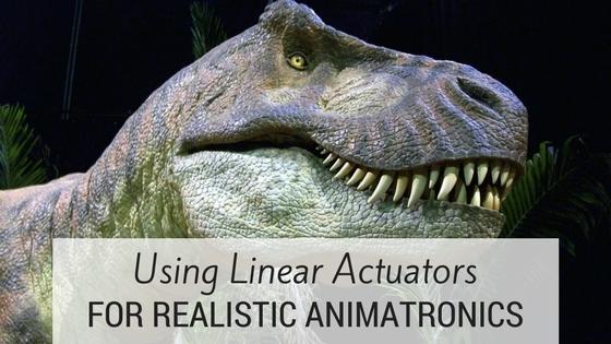 using linear actuators for realistic animatronics actuonix