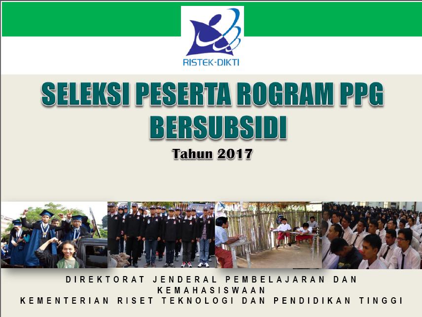 Seleksi Ppg Bersubsidi Tahun 2017 Info Terbaru Dunia Pendidikan