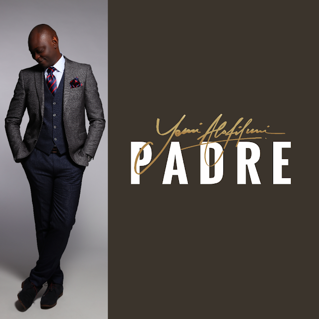 NEW MUSIC: PADRE (AUDIO & VIDEO) BY YEMI ALAFIFUNI || @YEMIALAFIFUNI