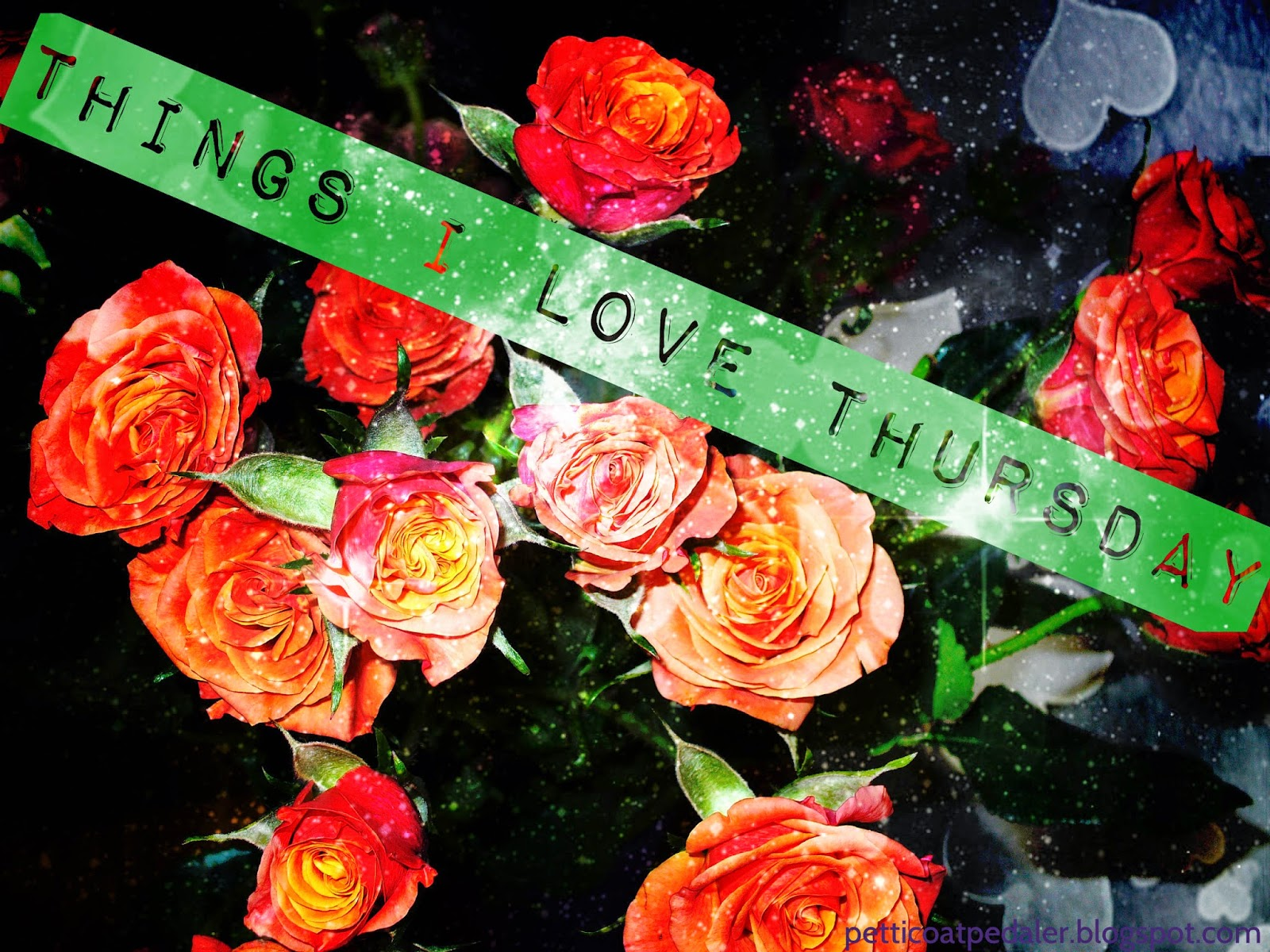Things I Love Thursday banner across a background of Flowers and stars.