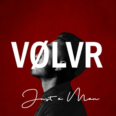 "VOLVR Drops Debut Single ""Just A Man"""