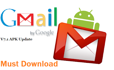 Gmail v7.1 APK Update: One More Bug Fixes And Performance Improvement Update by Google