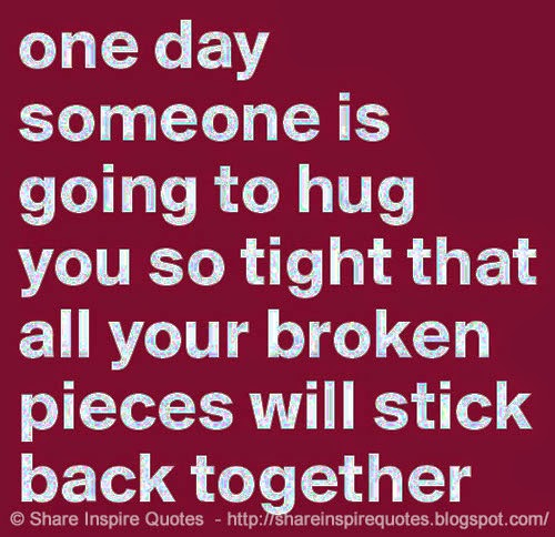 I Want To Cuddle With You Quotes: One Day Someone Will Hug You So Tight, That All Of Your