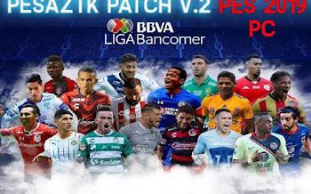 PESAZTK PATCH V2 | LIGA MX2018 | PES2019 | PC