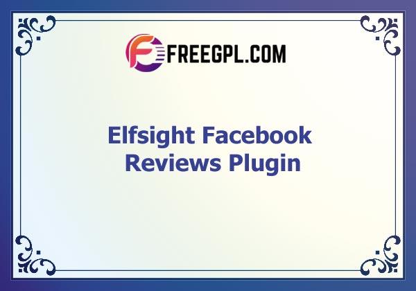 (Elfsight) Facebook Reviews - WordPress Facebook Reviews Plugin Nulled Download Free