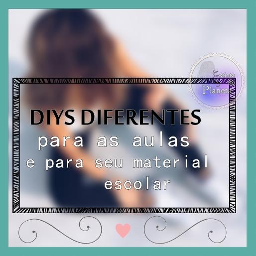 DIYS PARA AS AULAS !!!
