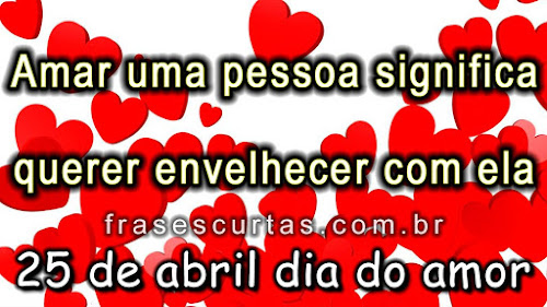 dia do amor - 25 de abril