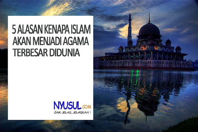 Subhanallah! 5 Alasan Kenapa Islam Akan Menjadi Agama Terbesar Dunia