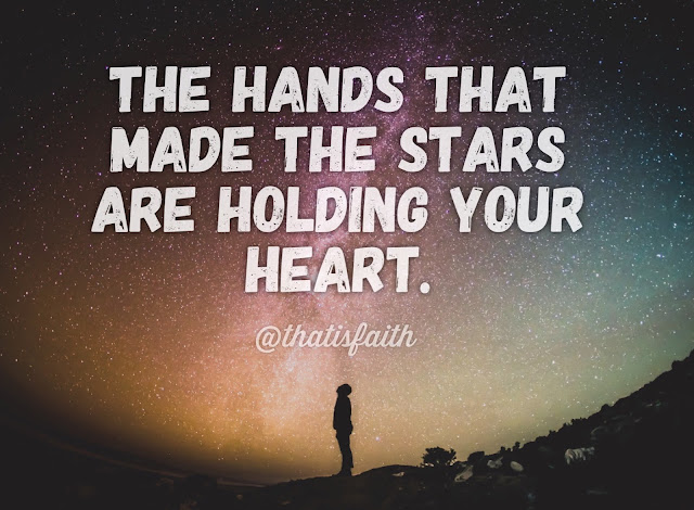 the maker of the stars holds your heart