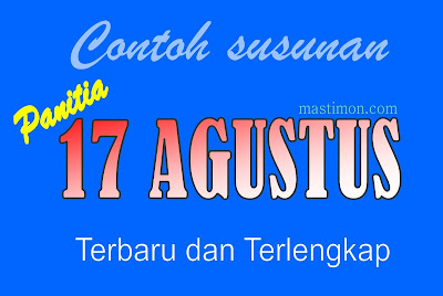 Contoh susunan Panitia 17 Agustus terbaru dan terlengkap
