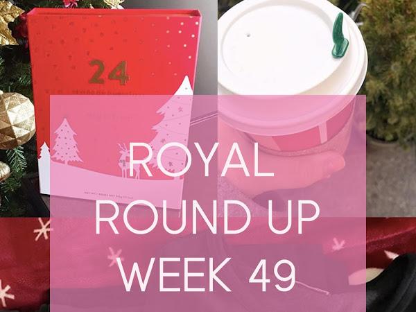 Royal Round Up: Week 49