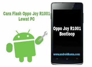 Cara flash oppo joy r1001 yang bootloop