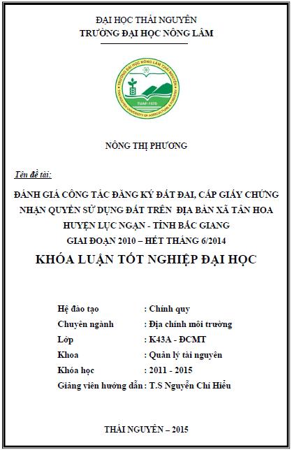 Đánh giá công tác đăng ký đất đai cấp giấy chứng nhận quyền sử dụng đất trên địa bàn xã Tân Hoa huyện Lục Ngạn tỉnh Bắc Giang giai đoạn 2010 - Hết tháng 6/2014