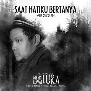 Download Lagu Terbaru Virgoun - Saat Hatiku Bertanya