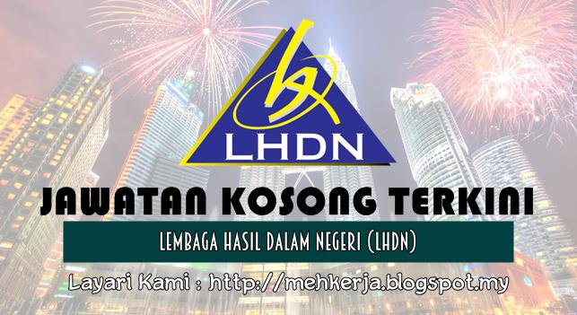 Jawatan Kosong di Lembaga Hasil Dalam Negeri (LHDN) - 15 July 2016