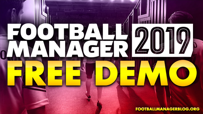 Download Free Football Manager 2019 Demo