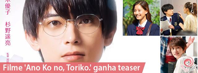 Filme 'Ano Ko no, Toriko.' ganha teaser
