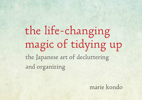 the life-changing magic of tidying up - Marie Kondo