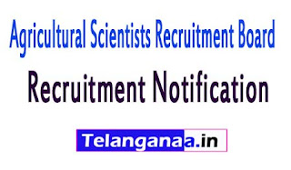 Agricultural Scientists Recruitment Board ASRB Recruitment Notification 2017