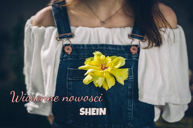 Wiosenne nowości || SHEIN