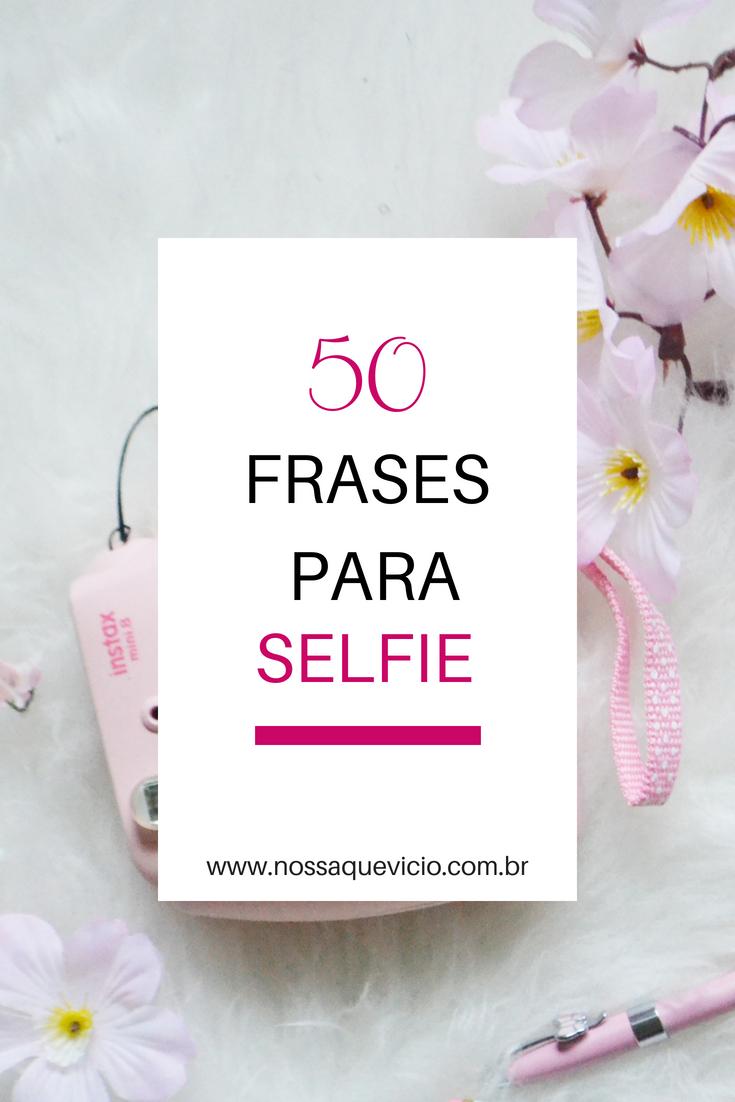 50 Frases Para Selfie Sozinha Nossa Que Vício