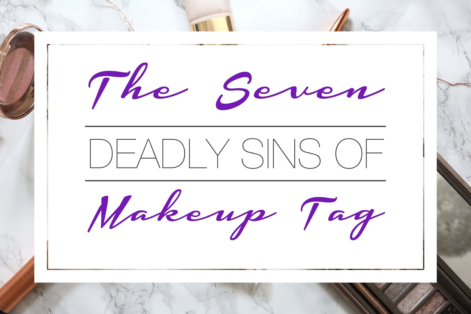 seven, 7, deadly sins, of makeup, tag, beauty