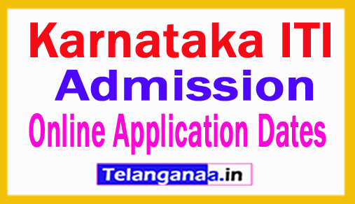 Karnataka ITI Admission 2018 Online Application Dates