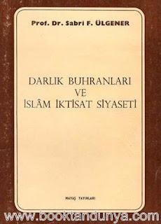 Sabri F. Ülgener - Darlık Buhranları ve İslam İktisat Siyaseti