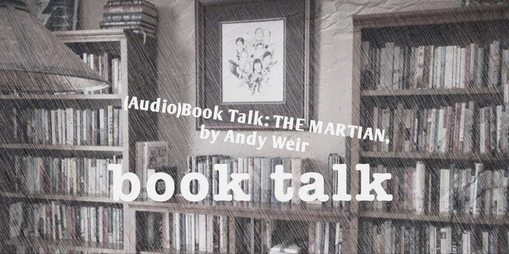 Book Talk: THE MARTIAN by Andy Weir, on The 3 Rs Blog