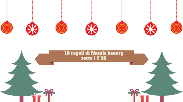 10 regali di Natale beauty sotto i € 25 Mirtilla Malcontenta Beauty Blog