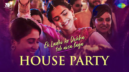 House Party - Ek Ladki Ko Dekha Toh Aisa Laga (2019)