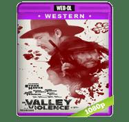 En El Valle de La Violencia (2016) Web-DL 1080p Audio Dual Latino/Ingles 5.1