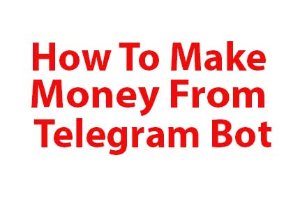 How_To_Make_Money_From+_Telegram_Bot