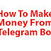How To Make Money From Telegram Bot NEW