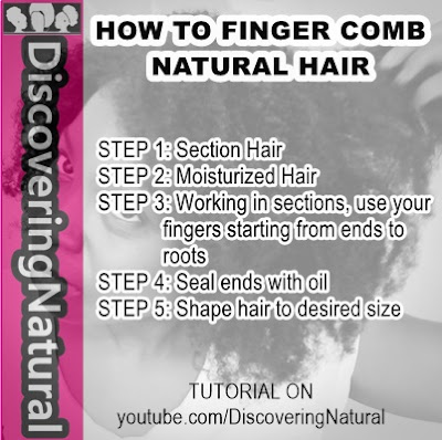 HOW TO FINGER COMB NATURAL HAIR FOR LENGTH RETENTION DiscoveringNatural