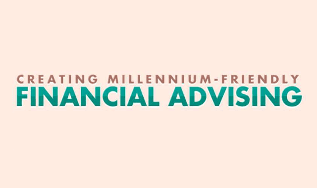 Creating Millennium-Friendly Financial Advising