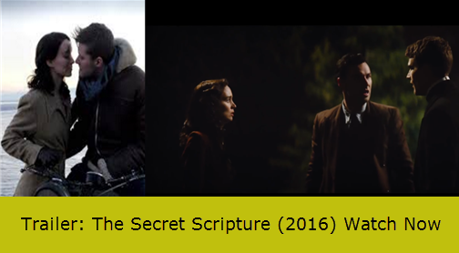 Trailer: The Secret Scripture (2016) Watch Now