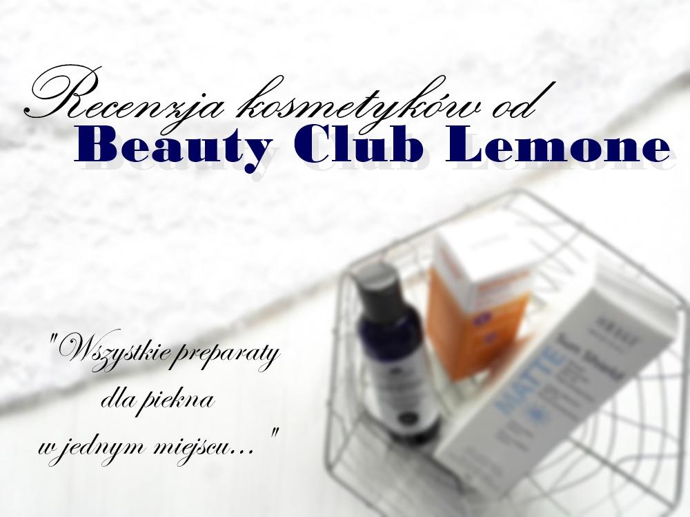 Kosmetyki od Beauty Club Lemone | Recenzja